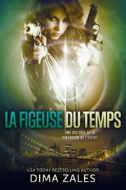 La Figeuse du temps (Une histoire de la Dimension de l'esprit) ebook by Kobo.Web.Store.Products.Fields.ContributorFieldViewModel