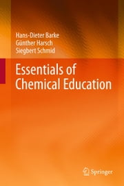 Essentials of Chemical Education ebook by Hans-Dieter Barke, Günther Harsch, Siegbert Schmid