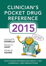 Clinicians Pocket Drug Reference 2015 ebook by Leonard Gomella,Steven Haist,Aimee Adams