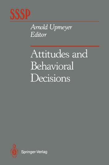 Attitudes and Behavioral Decisions ebook by
