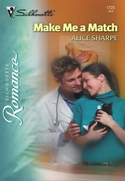 Make Me a Match ebook by Alice Sharpe