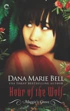 Hour of the Wolf - A Paranormal Shifter Romance ebook by Dana Marie Bell