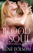 Blood of the Soul ebook by Rene Folsom