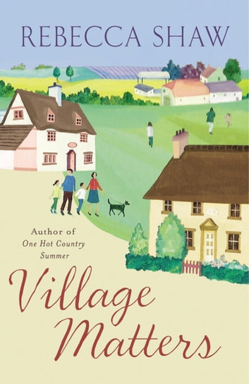 Village Matters eBook by Rebecca Shaw