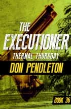 Thermal Thursday ebook by Don Pendleton