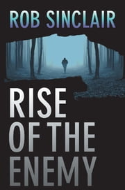 Rise of the Enemy - A gripping international suspense thriller ebook by Rob Sinclair