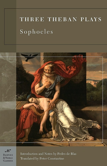 Three Theban Plays (Barnes & Noble Classics Series) ebook by Sophocles,Pedro De Blas