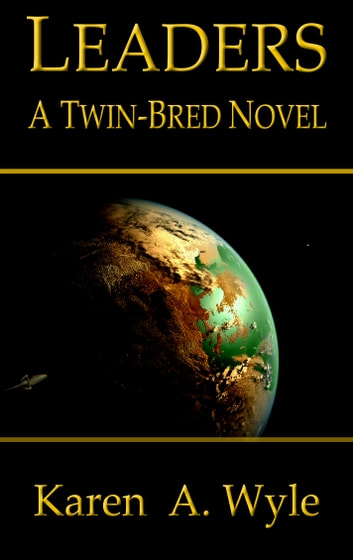 Leaders: a Twin-Bred novel ebook by Karen A. Wyle