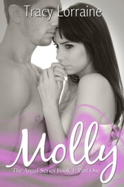 Molly - Part one - Angel, #1 ebook by Tracy Lorraine