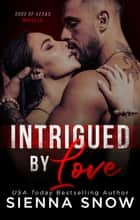 Intrigued By Love ebook by Sienna Snow