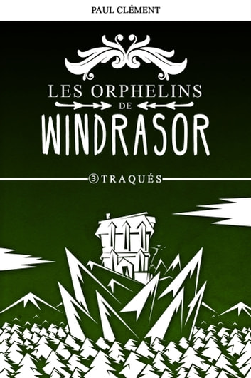 Traqués (Les Orphelins de Windrasor t. 3) eBook by Paul CLEMENT