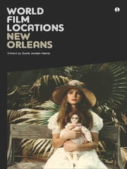 World Film Locations New Orleans ebook by Scott Jordan Harris