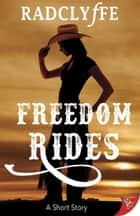 Freedom Rides ebook by Radclyffe