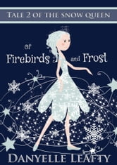 Of Firebirds and Frost ebook by Danyelle Leafty
