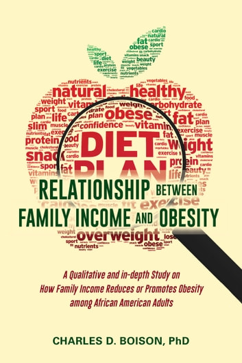 Relationship Between Family Income And Obesity ebook by Charles D.,Phd Boison