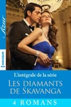 "Série ""Les diamants de Skavanga"" : l'intégrale ebook by Susan Stephens"