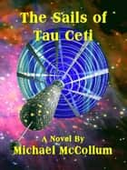 The Sails of Tau Ceti ebook by Michael McCollum