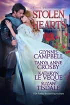 Stolen Hearts ebook by Tanya Anne Crosby, Glynnis Campbell, Kathryn Le Veque, Suzan Tisdale