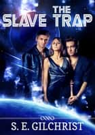 The Slave Trap (Darkon Warriors Book 7.5) ebook by S E Gilchrist