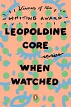 When Watched eBook par Leopoldine Core