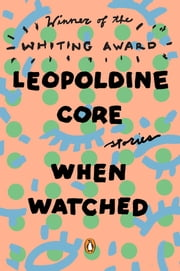 When Watched - Stories ebook by Leopoldine Core