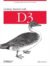 Getting Started with D3 ebook by Mike Dewar