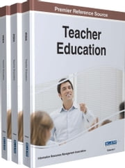 Teacher Education - Concepts, Methodologies, Tools, and Applications ebook by Information Resources Management Association