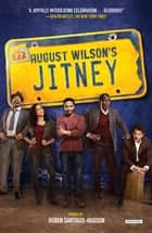 Jitney: A Play - Broadway Tie-In Edition ebook by August Wilson, Ruben Santiago-Hudson
