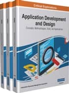 Application Development and Design - Concepts, Methodologies, Tools, and Applications ebook by Information Resources Management Association