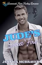 Jude's Sweet Fire ebook by Jessica McBrayer