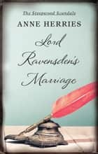 Lord Ravensden's Marriage ebook by Anne Herries
