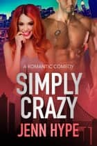 Simply Crazy ebook by Jenn Hype