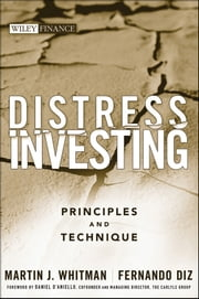 Distress Investing - Principles and Technique ebook by Martin J. Whitman,Fernando Diz