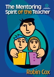 The Mentoring Spirit of the Teacher ebook by Robin Cox