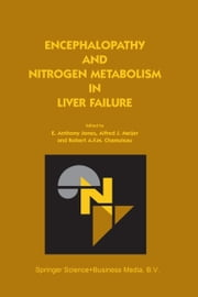 Encephalopathy and Nitrogen Metabolism in Liver Failure ebook by E. Anthony Jones,Alfred J. Meijer,Robert A.F.M. Chamuleau