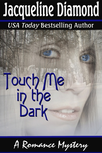 Touch Me in the Dark: A Romance Mystery ebook by Jacqueline Diamond