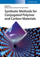 Synthetic Methods for Conjugated Polymer and Carbon Materials ebook by Mario Leclerc, Jean-Francois Morin