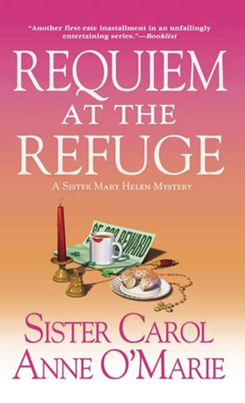 Requiem at the Refuge - A Sister Mary Helen Mystery ebook by Sister Carol Anne O'Marie