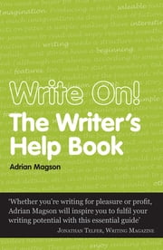 Write On - The Writer's Help Book ebook by Adrian Magson