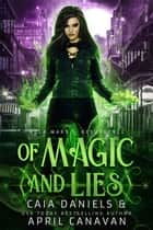 Of Magic and Lies - NOLA Wars, #1 ebook by April Canavan, Caia Daniels