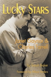 Lucky Stars: Janet Gaynor and Charles Farrell ebook by Sarah Baker