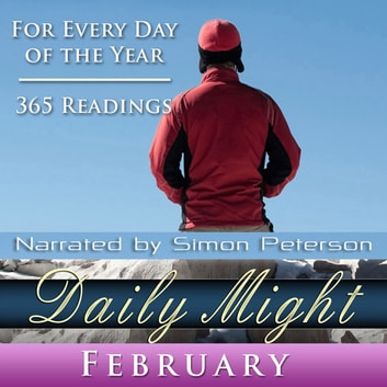 Daily Might: February - A Reading for each day in February audiobook by Simon Peterson