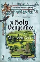 A Holy Vengeance ebook by