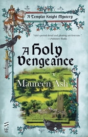 A Holy Vengeance ebook by Maureen Ash