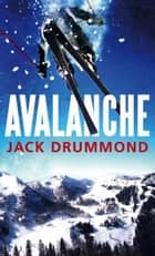 Avalanche ebook by Jack Drummond,No Author Listed