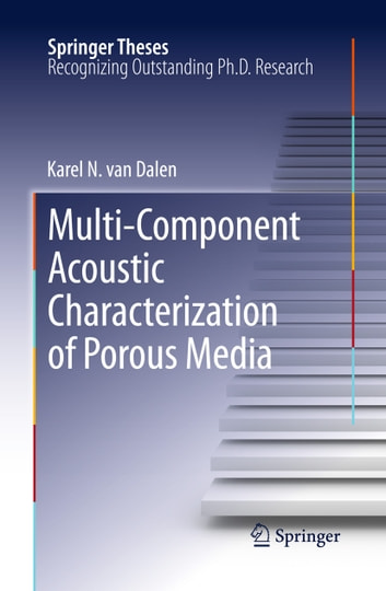 Multi-Component Acoustic Characterization of Porous Media ebook by Karel N. van Dalen