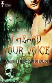 I Heard Your Voice ebook by Tanith Davenport