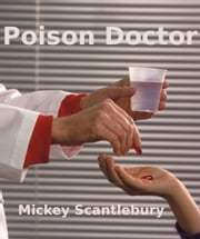 Poison Doctor ebook by Mickey Scantlebury