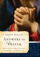 Answers to Prayer ebook by George Mueller,Rosalie De Rosset