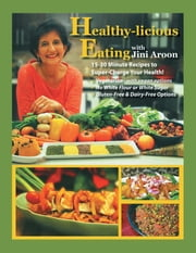 Healthy-Licious Eating ebook by Jini Aroon